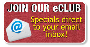JOIN OUR eCLUB Specials direct to your email inbox!